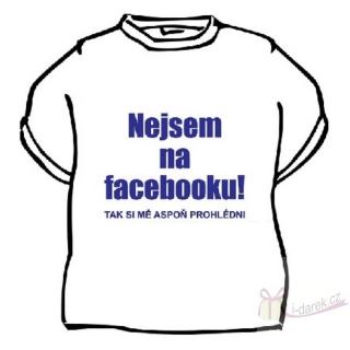079aade4545a Vtipné tričko NEJSEM NA FACEBOOKU